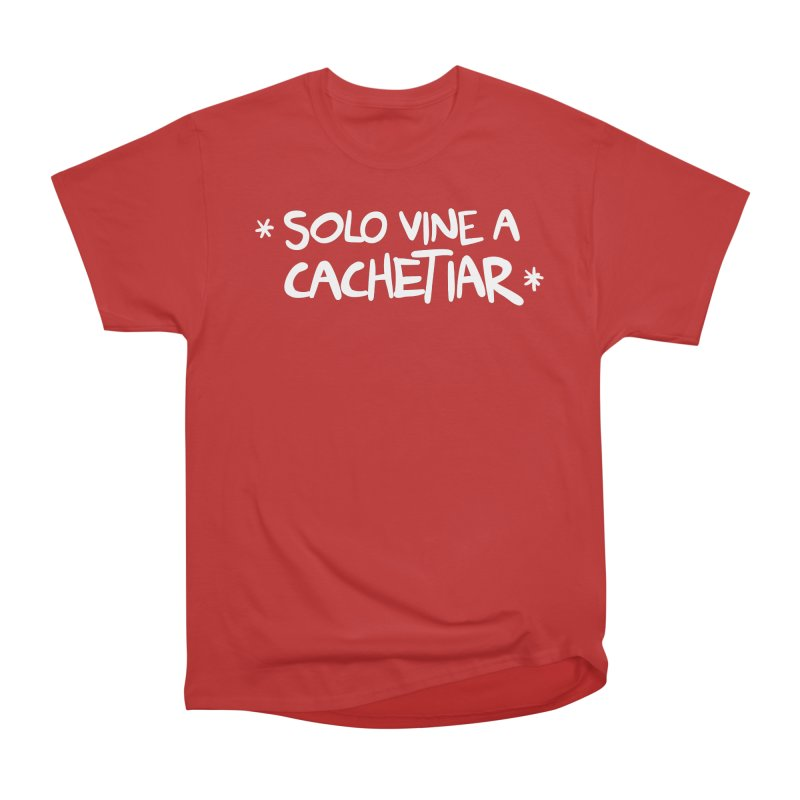 CACHETE Men's Heavyweight T-Shirt by Tripleta Studio Shop
