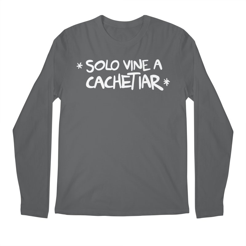 CACHETE Men's Longsleeve T-Shirt by Tripleta Studio Shop