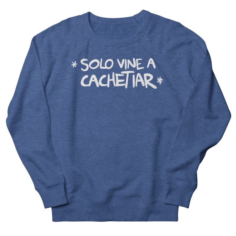 CACHETE Men's Sweatshirt by Tripleta Studio Shop