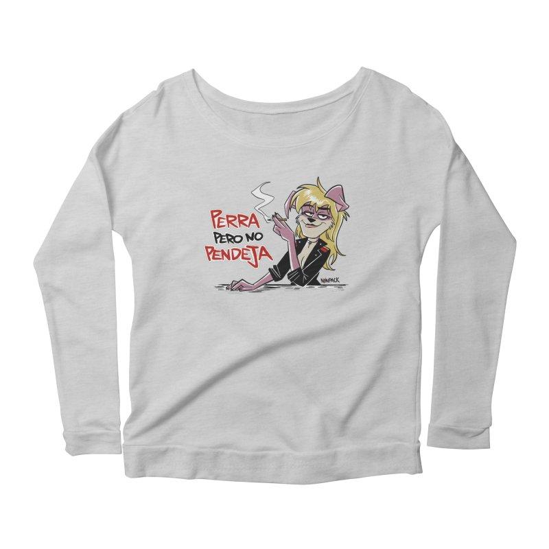 PERRA PERO NO PENDEJA Women's Scoop Neck Longsleeve T-Shirt by Tripleta Studio Shop