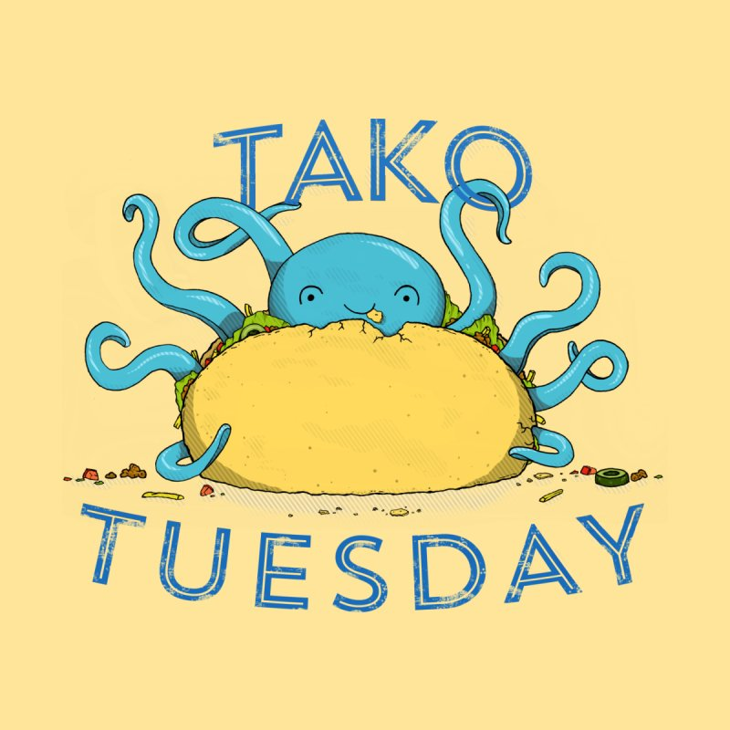 Tako Teusday by tristan's Artist Shop