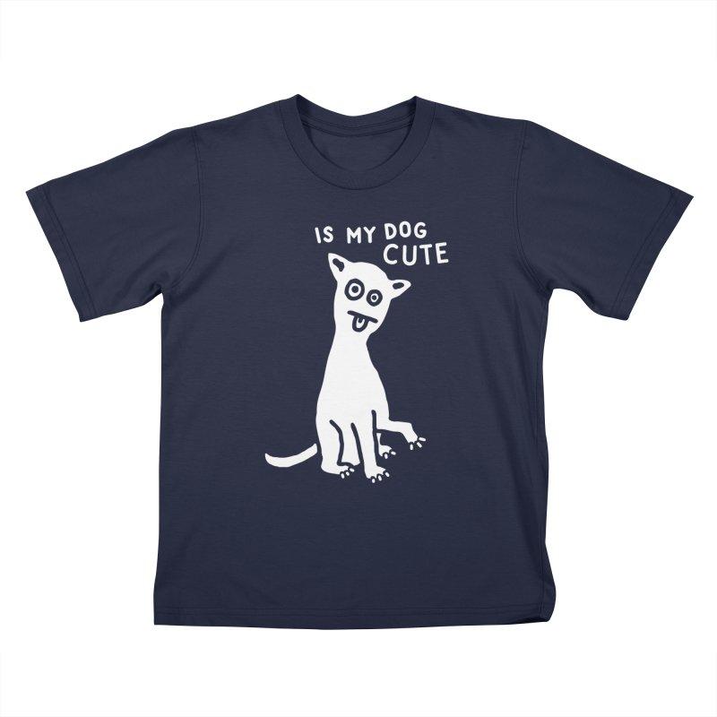 Is My Dog Cute Kids T-Shirt by troublemuffin's Artist Shop