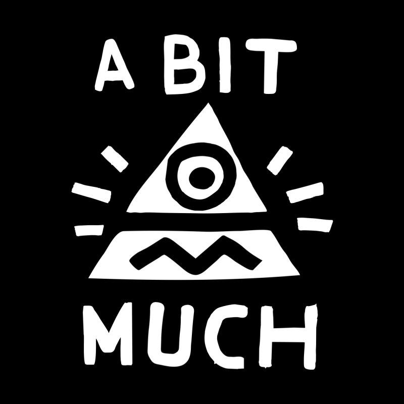 A Bit Much Men's T-Shirt by troublemuffin's Artist Shop