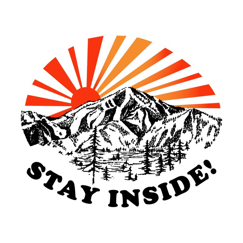 Stay Inside Men's T-Shirt by troublemuffin's Artist Shop