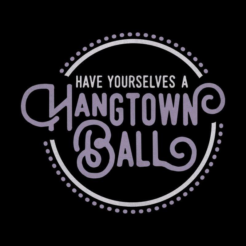 Hangtown Ball Men's T-Shirt by troublemuffin's Artist Shop