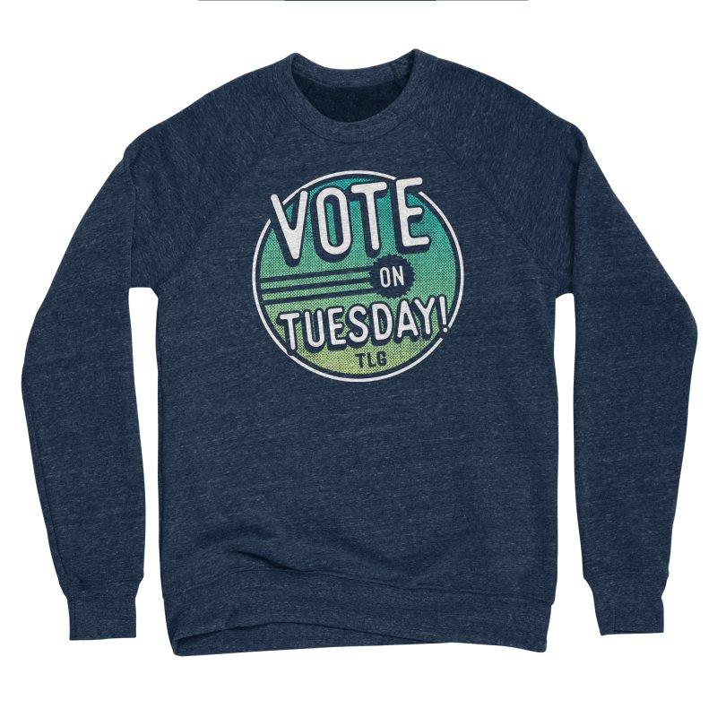 Vote on Tuesday Men's Sweatshirt by troublemuffin's Artist Shop
