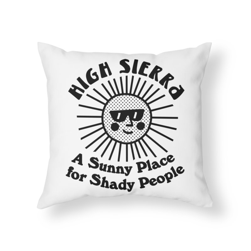 Sunny Place for Shady People Home Throw Pillow by troublemuffin's Artist Shop