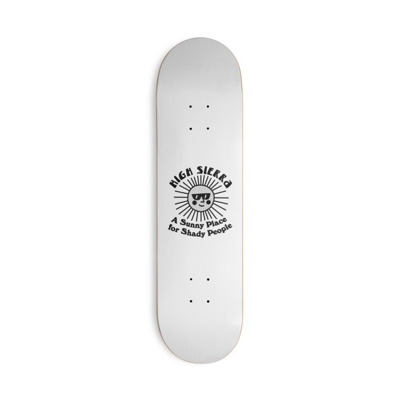 Sunny Place for Shady People Accessories Skateboard by troublemuffin's Artist Shop