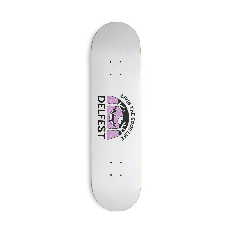 Livin' the Good Life Accessories Skateboard by troublemuffin's Artist Shop
