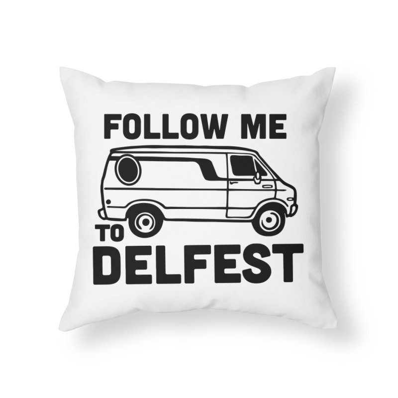 Follow Me to Delfest Home Throw Pillow by troublemuffin's Artist Shop