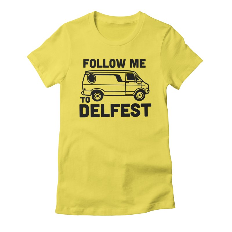 Follow Me to Delfest Women's T-Shirt by troublemuffin's Artist Shop