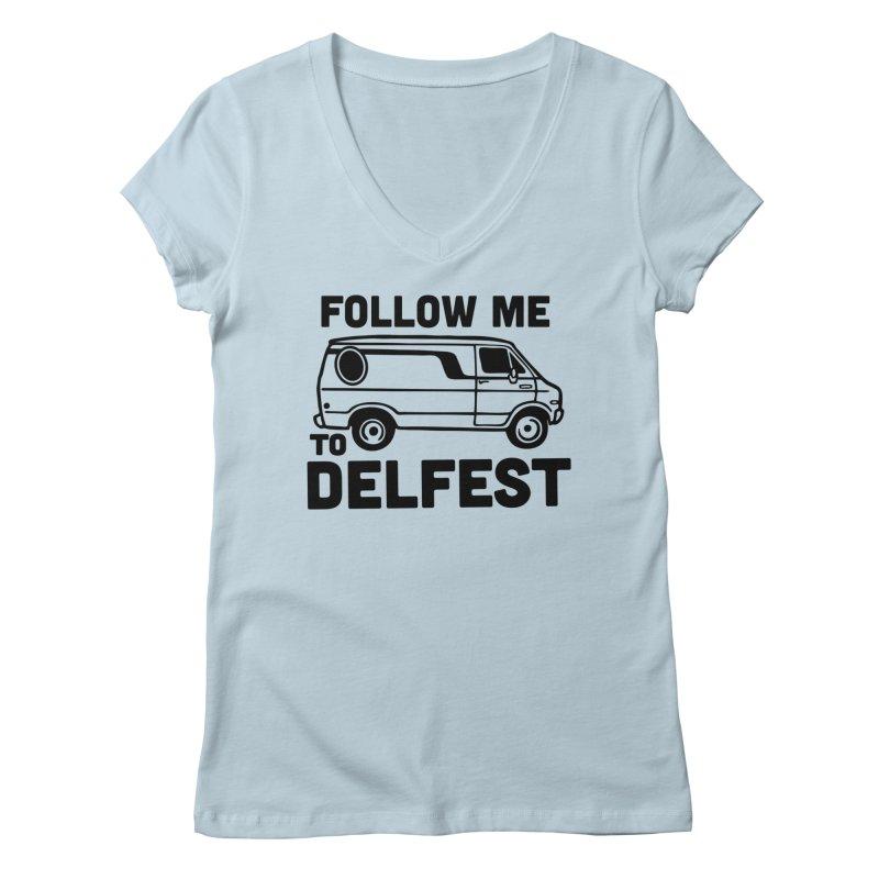 Follow Me to Delfest Women's V-Neck by troublemuffin's Artist Shop
