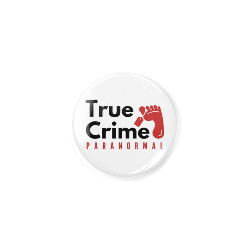 Red on White 4200x4200 Accessories Button by True Crime Paranormal Fan Merch