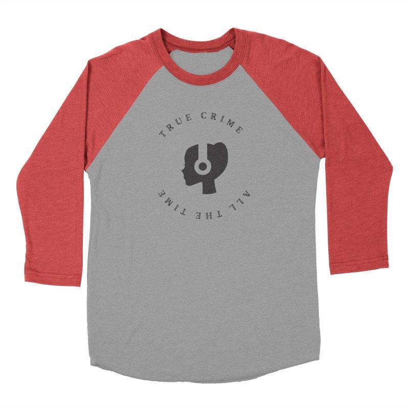 True Crime All The Time Men's Longsleeve T-Shirt by True Crime Paranormal Fan Merch