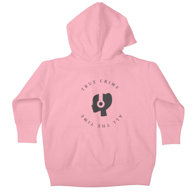 True Crime All The Time Kids Baby Zip-Up Hoody by True Crime Paranormal Fan Merch
