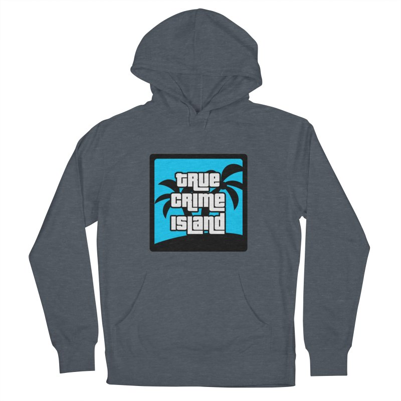 True Crime Island Logo Women's French Terry Pullover Hoody by True Crime Island's Artist Shop