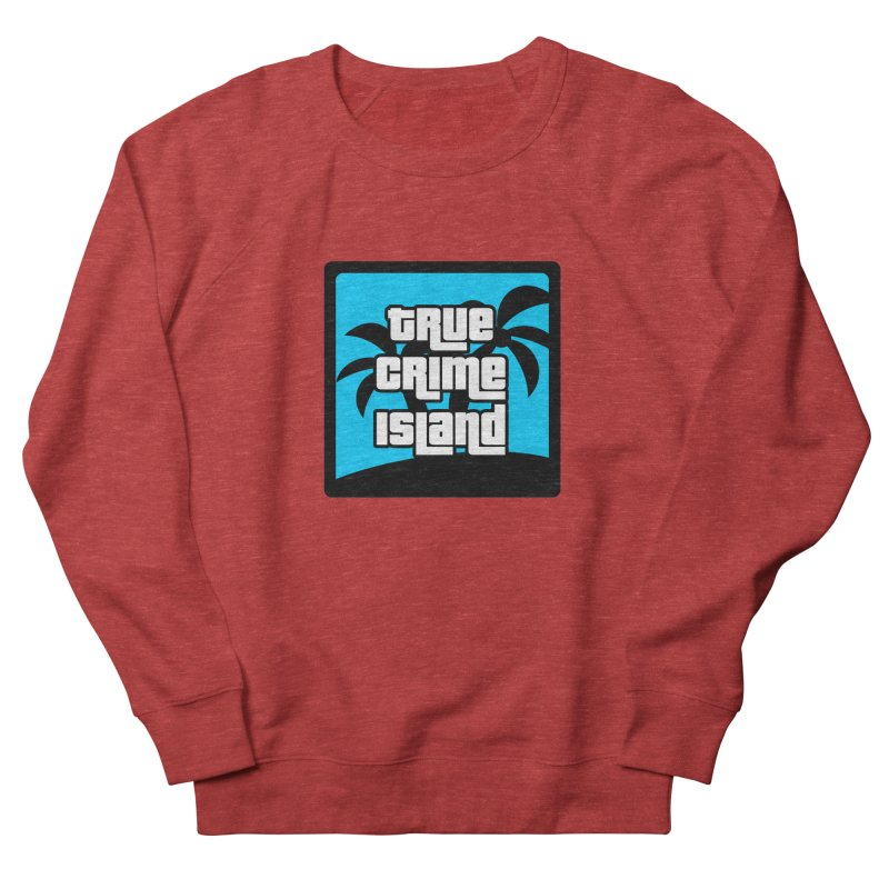 True Crime Island Logo Women's French Terry Sweatshirt by True Crime Island's Artist Shop