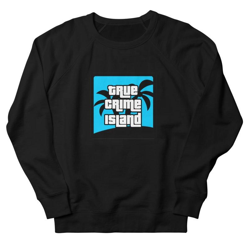 True Crime Island Logo Women's Sweatshirt by True Crime Island's Artist Shop