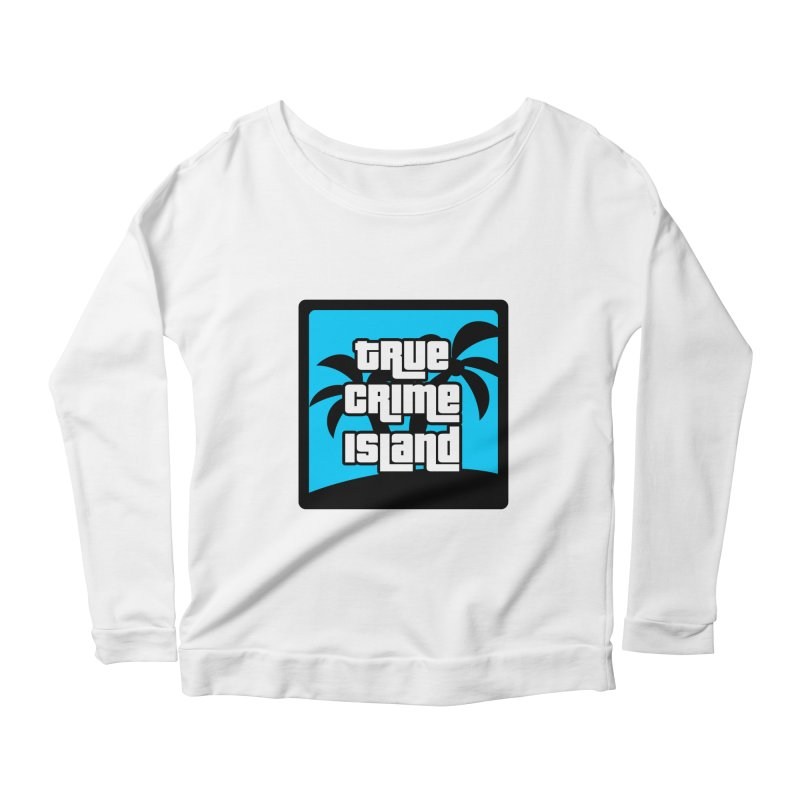 True Crime Island Logo Women's Scoop Neck Longsleeve T-Shirt by True Crime Island's Artist Shop