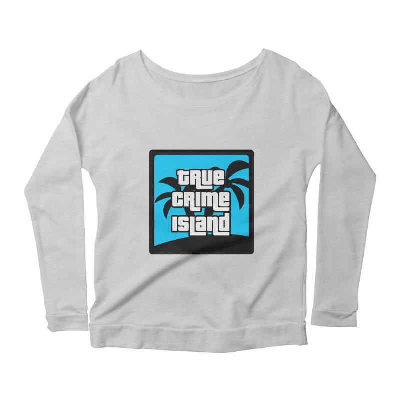 True Crime Island Logo Women's Scoop Neck Longsleeve T-Shirt by True Crime Island's Artist Shop