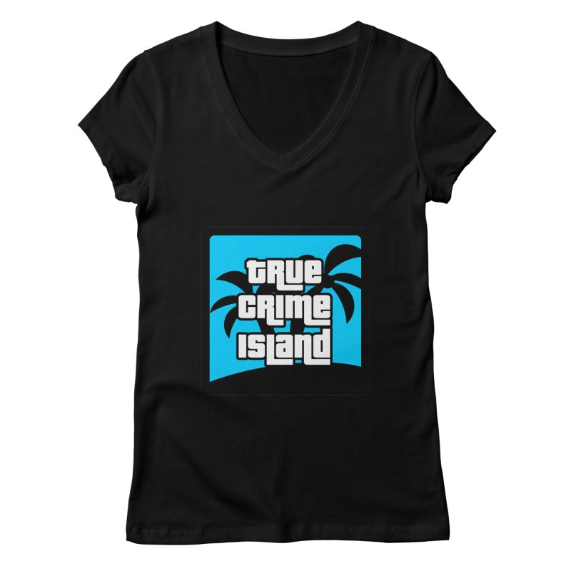 True Crime Island Logo Women's V-Neck by True Crime Island's Artist Shop