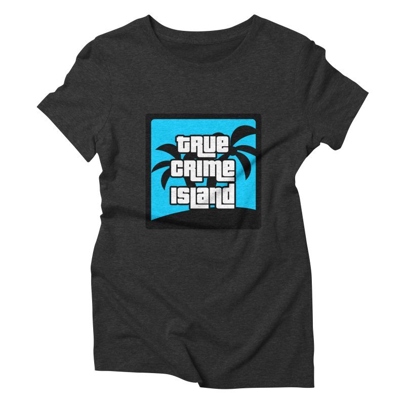 True Crime Island Logo Women's Triblend T-Shirt by True Crime Island's Artist Shop