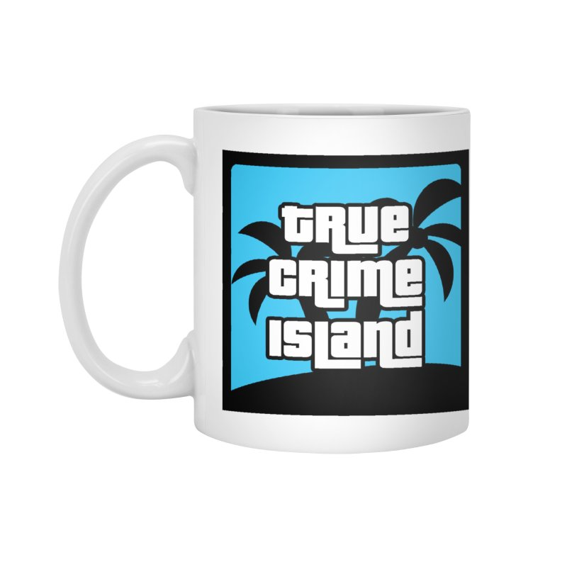 True Crime Island Coffee Accessories Standard Mug by True Crime Island's Artist Shop