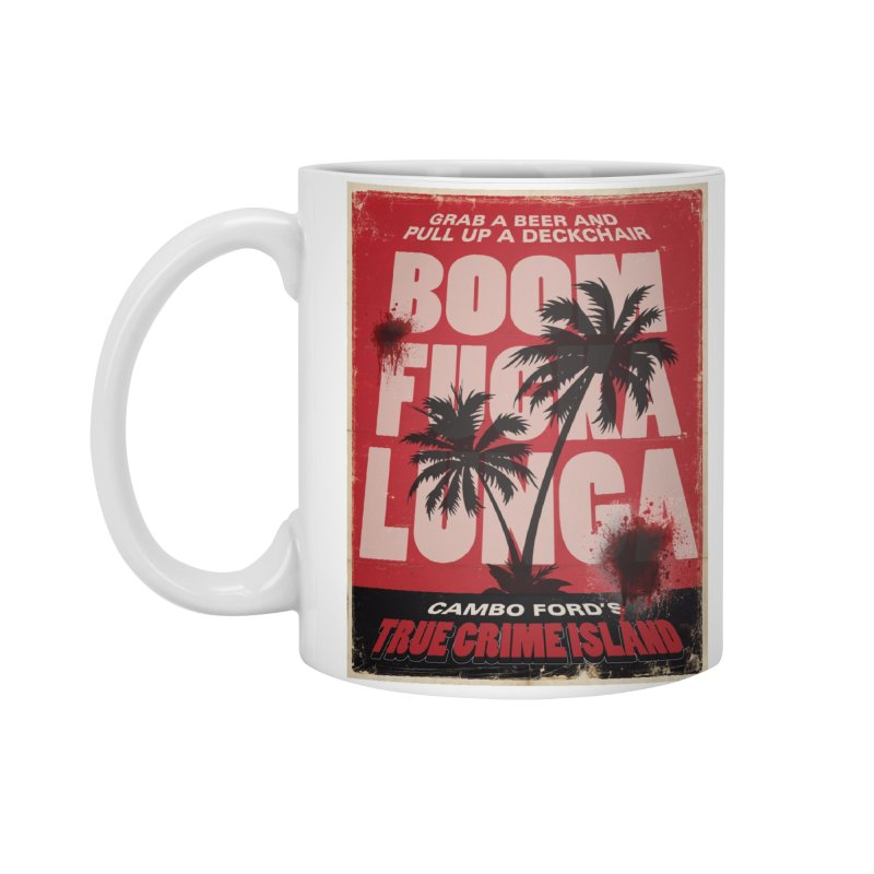 Boomf@ckalunga Swag Accessories Standard Mug by True Crime Island's Artist Shop