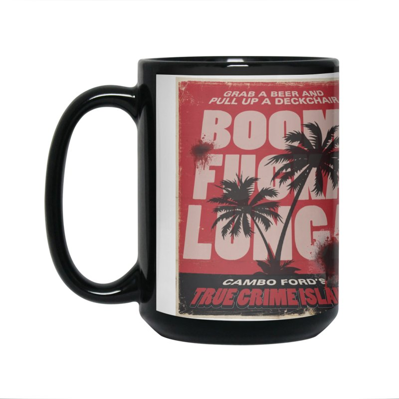Boomf@ckalunga Swag Accessories Mug by True Crime Island's Artist Shop