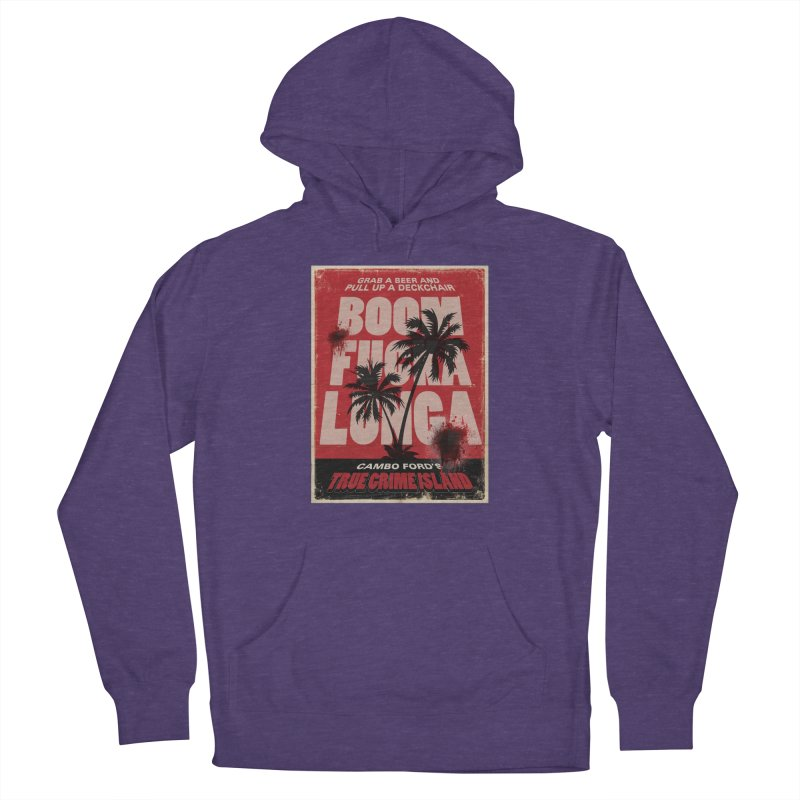 Boomf@ckalunga Swag Men's Pullover Hoody by True Crime Island's Artist Shop