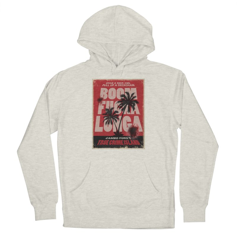 Boomf@ckalunga Swag Women's Pullover Hoody by True Crime Island's Artist Shop