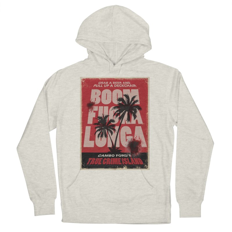 Boomf@ckalunga Swag Women's French Terry Pullover Hoody by True Crime Island's Artist Shop