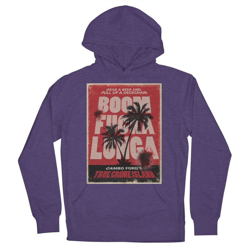 Boomf@ckalunga Swag Men's French Terry Pullover Hoody by True Crime Island's Artist Shop