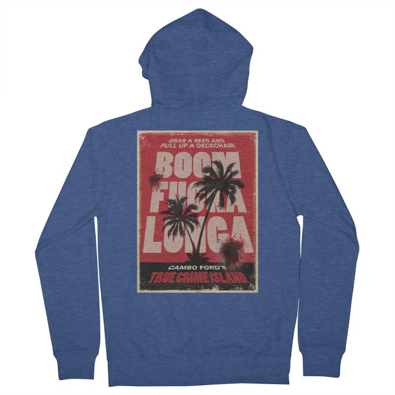 Boomf@ckalunga Swag Women's French Terry Zip-Up Hoody by True Crime Island's Artist Shop