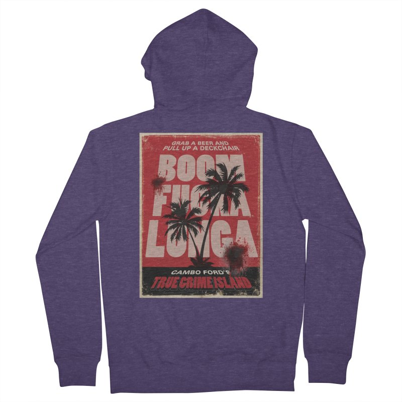 Boomf@ckalunga Swag Men's French Terry Zip-Up Hoody by True Crime Island's Artist Shop