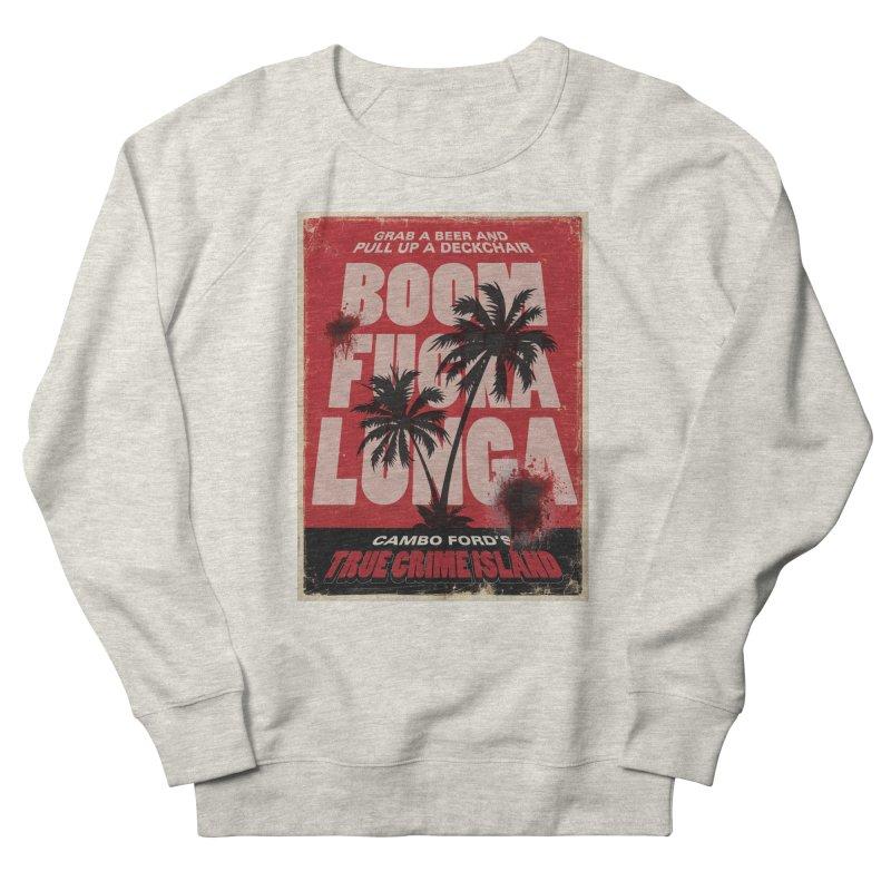 Boomf@ckalunga Swag Women's French Terry Sweatshirt by True Crime Island's Artist Shop