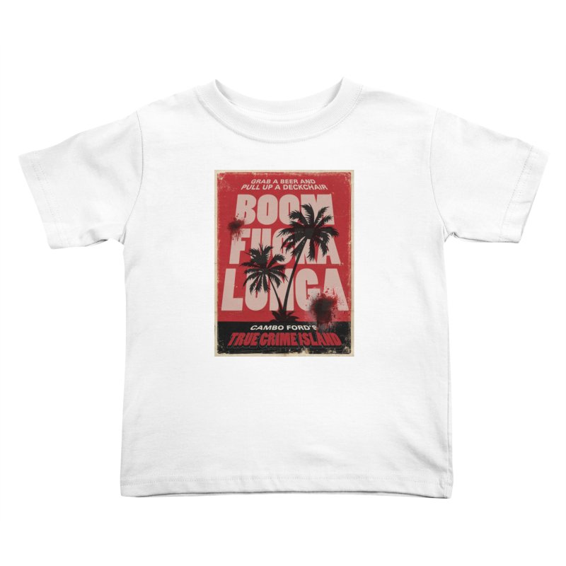 Boomf@ckalunga Swag Kids Toddler T-Shirt by True Crime Island's Artist Shop