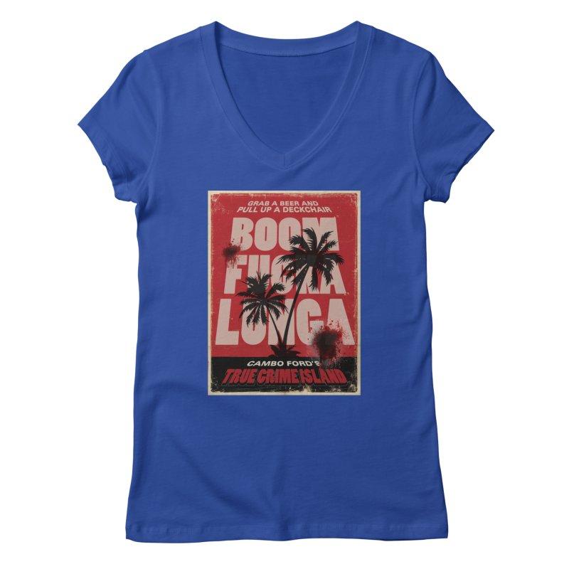 Boomf@ckalunga Swag Women's V-Neck by True Crime Island's Artist Shop