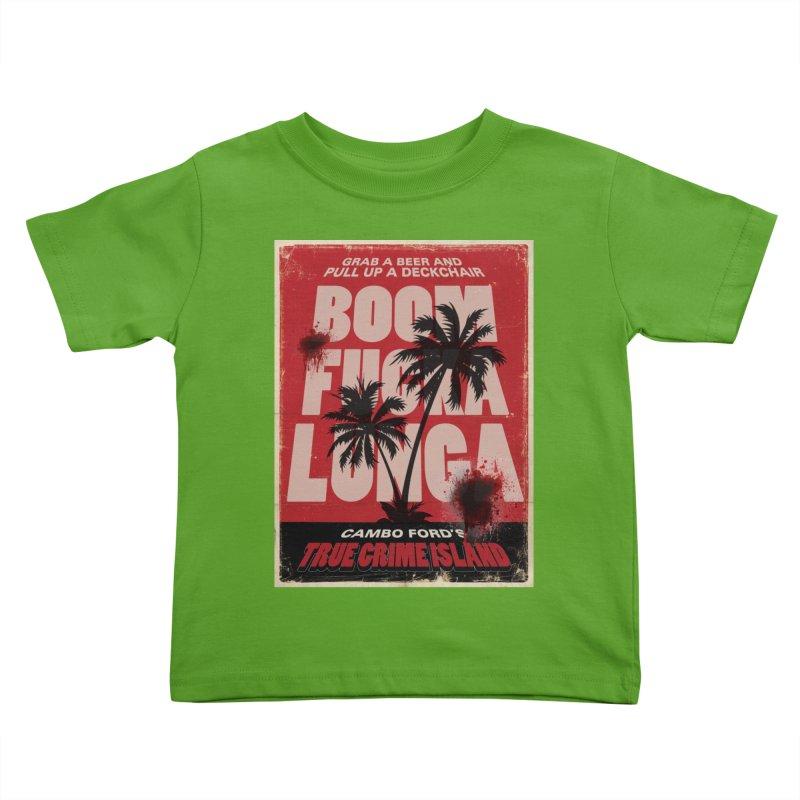 Boomf@ckalunga Swag Kids Toddler T-Shirt by True Crime Island's Artist Shop