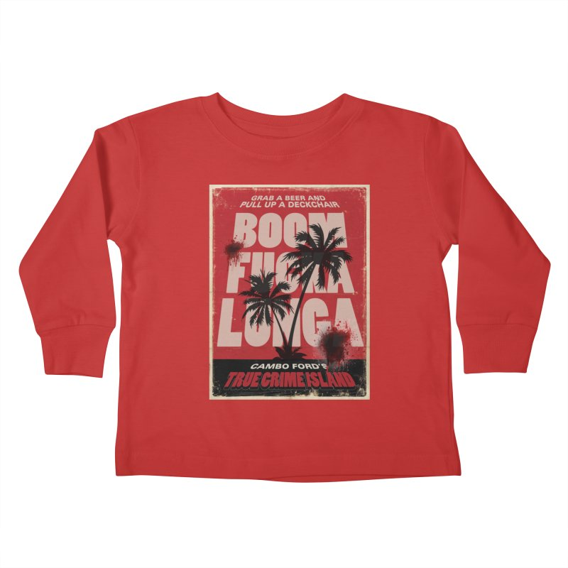 Boomf@ckalunga Swag Kids Toddler Longsleeve T-Shirt by True Crime Island's Artist Shop