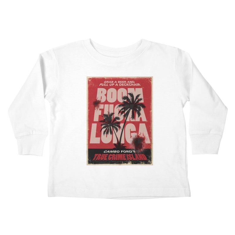 Boomf@ckalunga Swag Kids Toddler Longsleeve T-Shirt by True Crime Island's Artist Shop