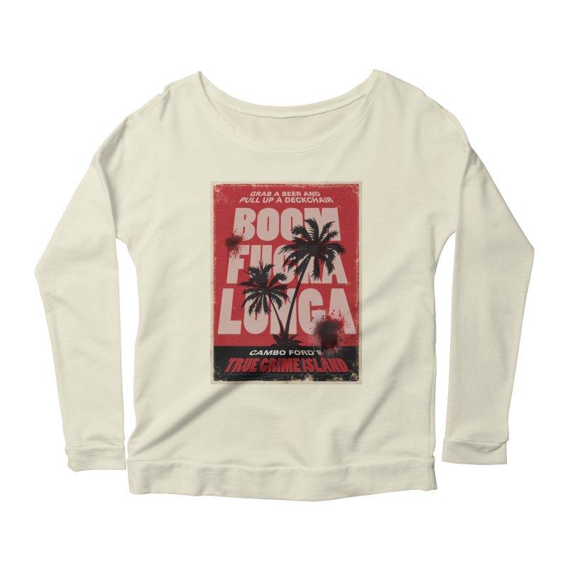 Boomf@ckalunga Swag Women's Scoop Neck Longsleeve T-Shirt by True Crime Island's Artist Shop