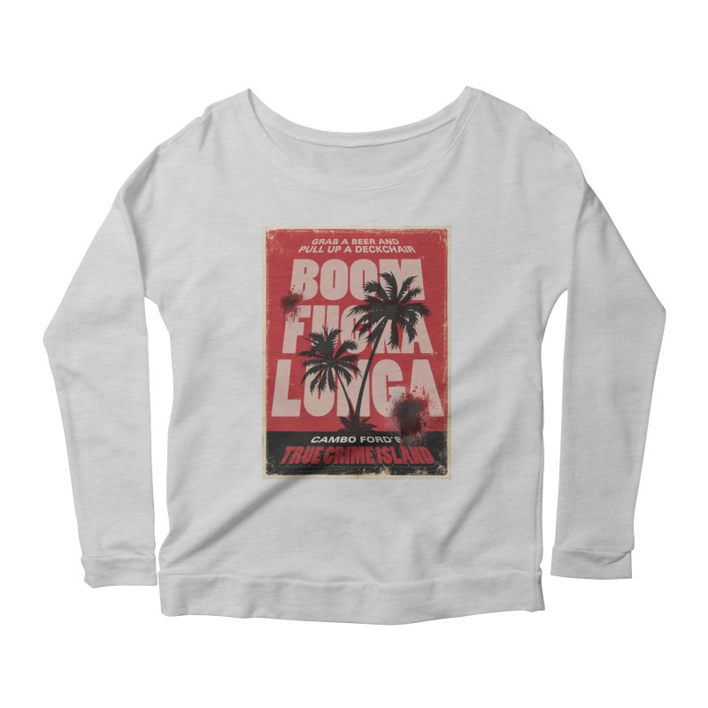 Boomf@ckalunga Swag Women's Scoop Neck Longsleeve T-Shirt by True Crime Island's Artist Shop