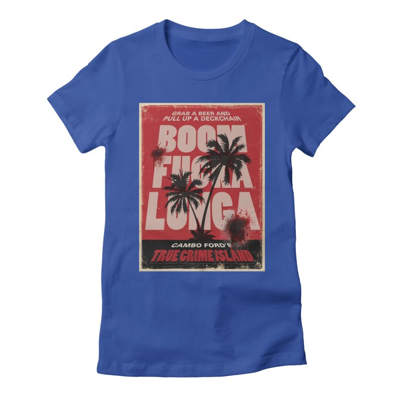 Boomf@ckalunga Swag Women's T-Shirt by True Crime Island's Artist Shop