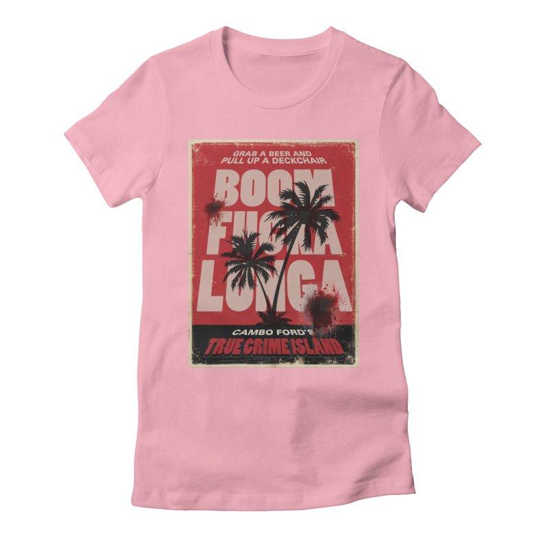 Boomf@ckalunga Swag Women's T-Shirt by True Crime Island's Artist Shop