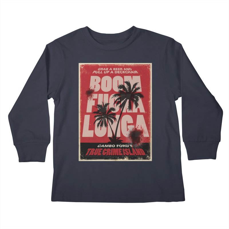 Boomf@ckalunga Swag Kids Longsleeve T-Shirt by True Crime Island's Artist Shop