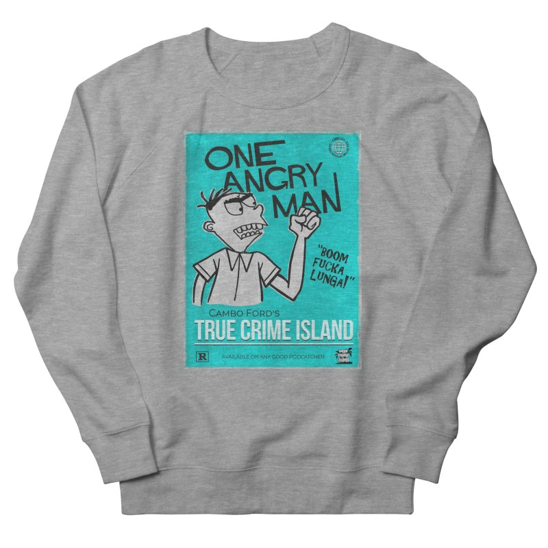 The Rage Range Men's French Terry Sweatshirt by True Crime Island's Artist Shop