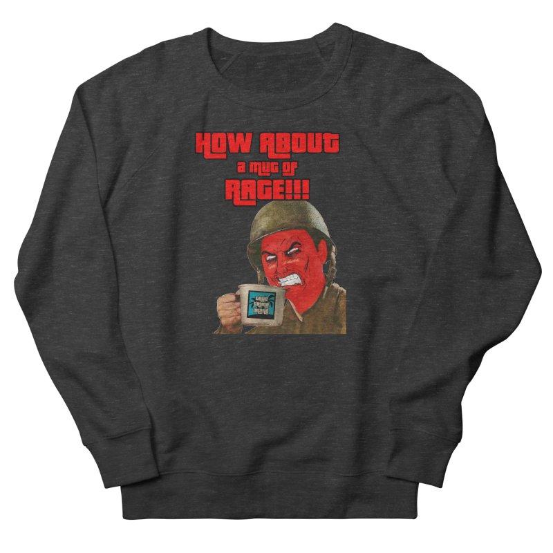 Mug of Rage Women's French Terry Sweatshirt by True Crime Island's Artist Shop