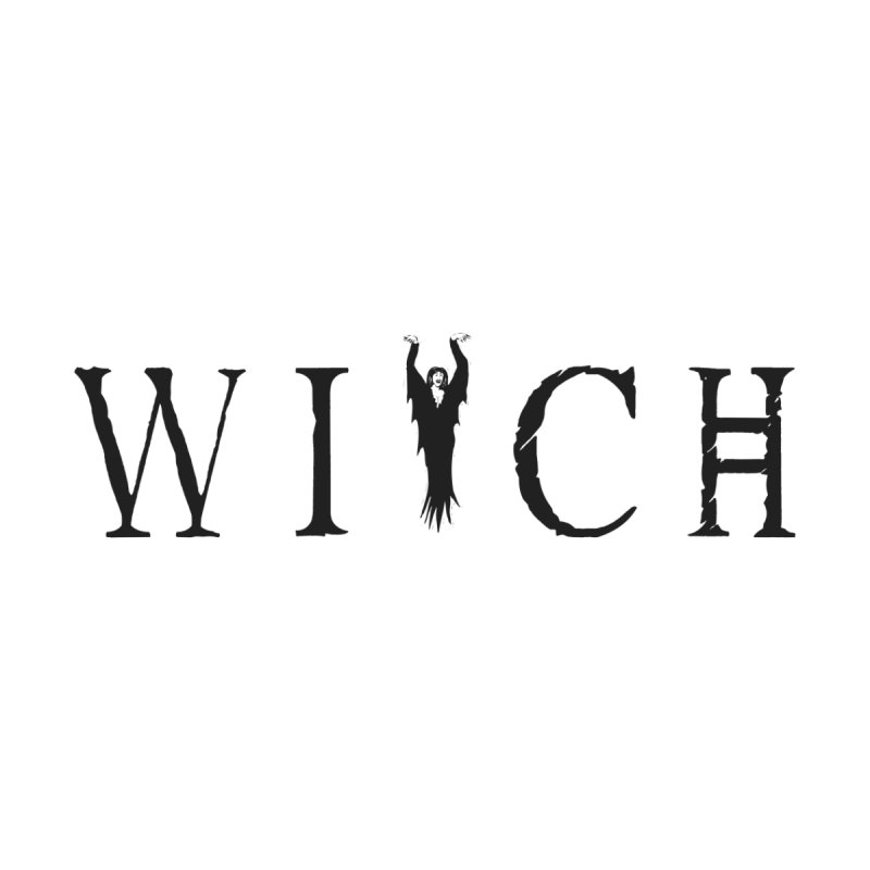 WITCH Women's T-Shirt by True To My Wyrd's Artist Shop