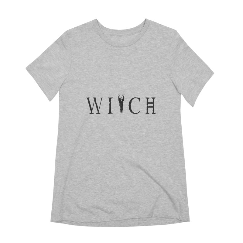 WITCH Women's Extra Soft T-Shirt by True To My Wyrd's Artist Shop